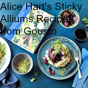 Alice Hart's Sticky Alliums Recipes from Gousto