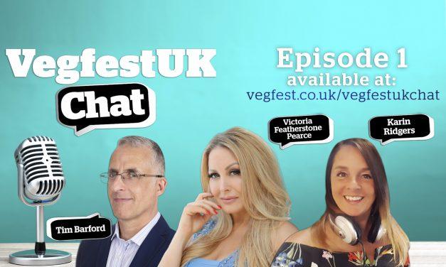 VegfestUK Chat – Episode 1!
